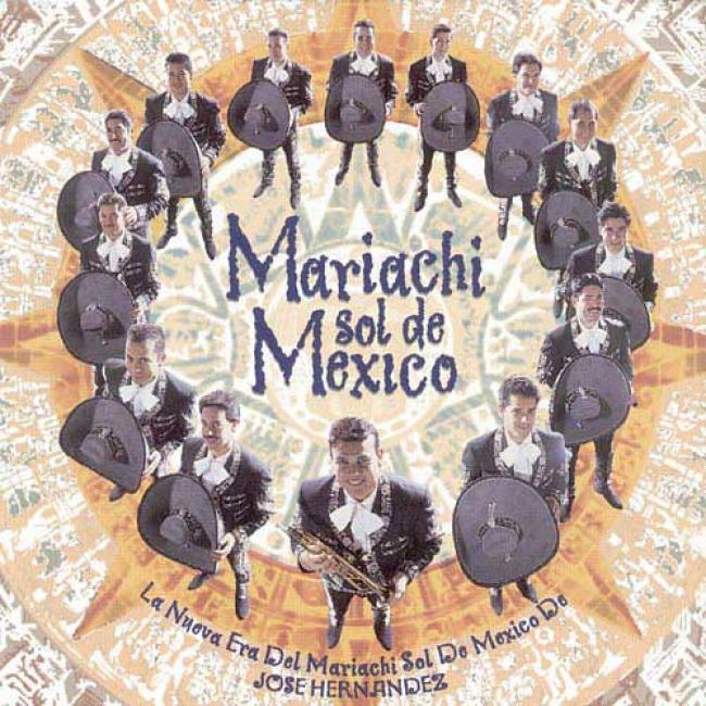 La Nueva Era Del Mariahi Sol De Mexico De Jose Hernandez