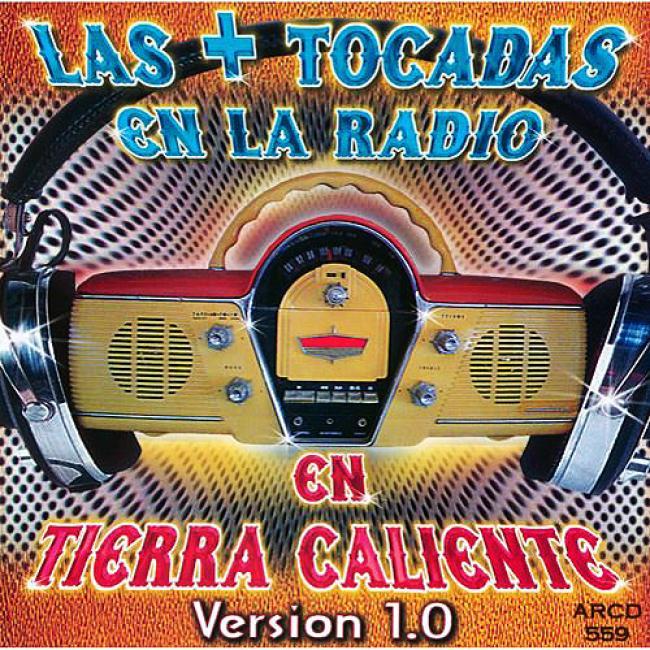 Las + Tocadas En La Radio En Tierra Caliente, Version 1.0