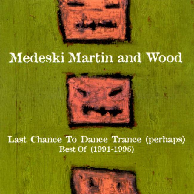 Last Chance To Dance Trance: 'perhaps': Bext Of Medeski Martin And Wood 1991-1996
