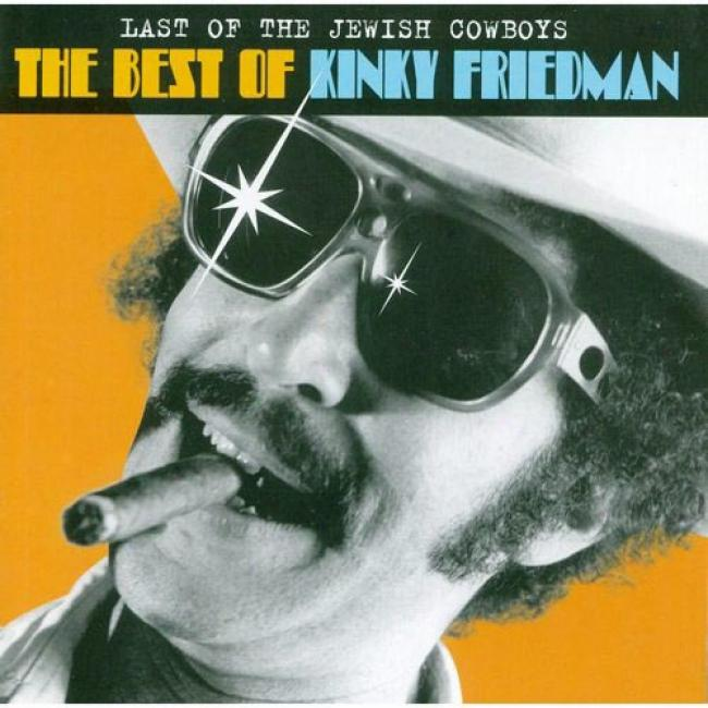 Last Of The Jewish Cowboys: The Best Of Kinky Friedman