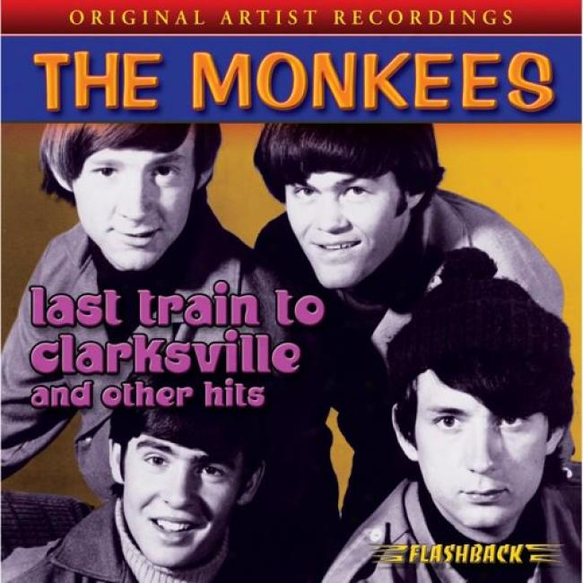 Last Train To Clarksville And Other Hits (remaster)