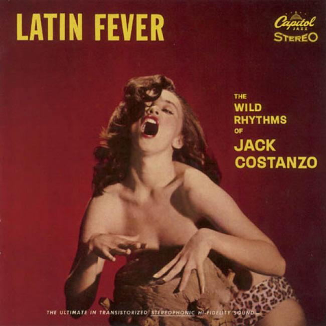 Latin Fever: The Wild Rhythms Of Jack Costanzo (remaster)