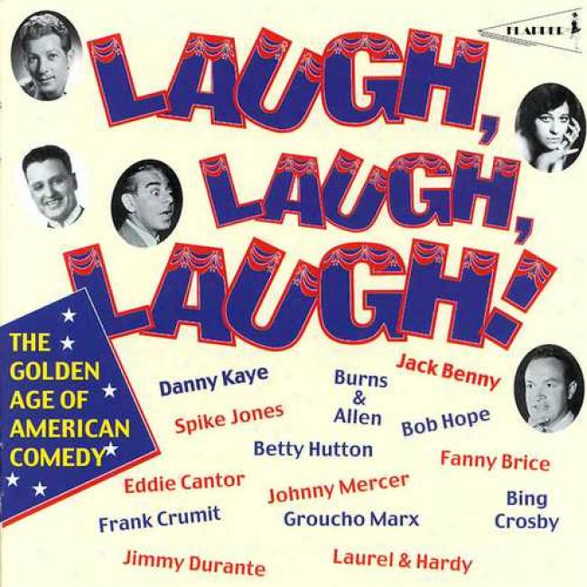 Laugh, Laugh, Laughter The Yellow Age Of American Comedy