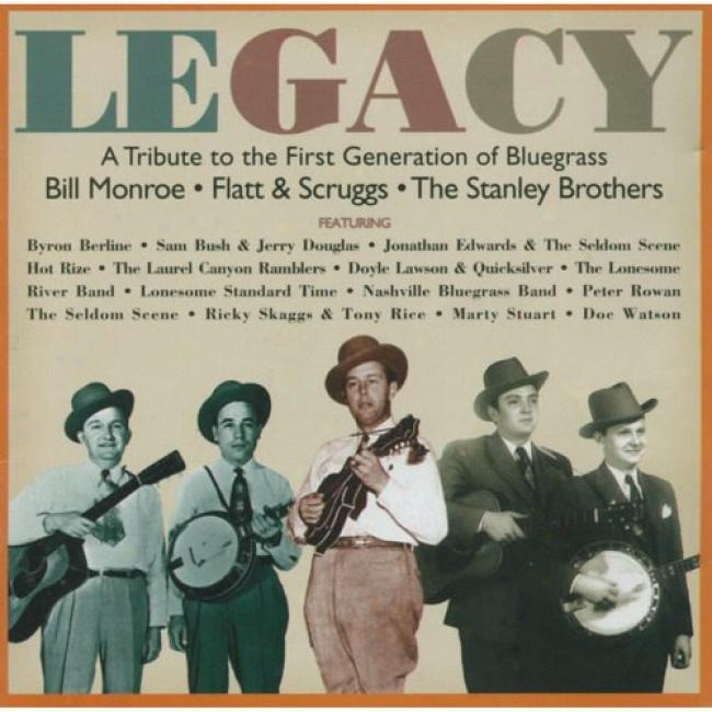 Legacy: A Tribute To The First Generation Of Bluegrass (remaster)