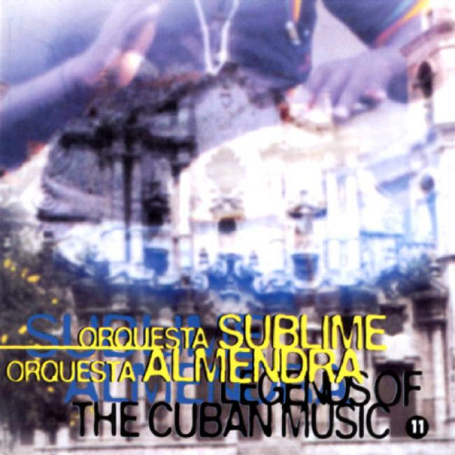 Legends Of Cuban Music: Orquesta Sublime/orquesta Almendra