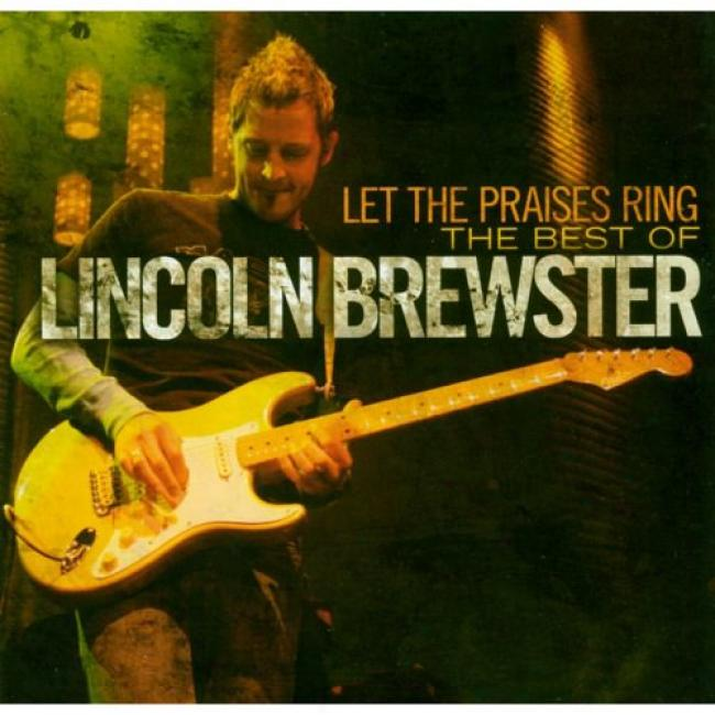 Let The Praises Ring: The Best Of Lincoln Brewster