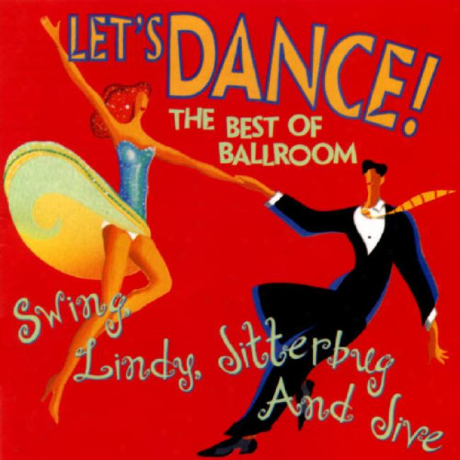Let's Dance! Best Of Ballroom: Swing, Lindy, Jitterbug And Jive