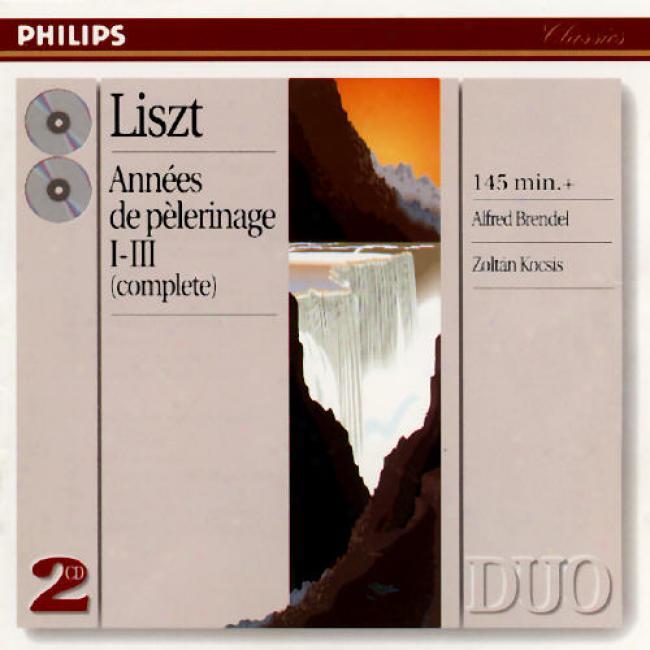 Liszt: Annees De Pelerinagge I-iii / Brendel, Kocsis