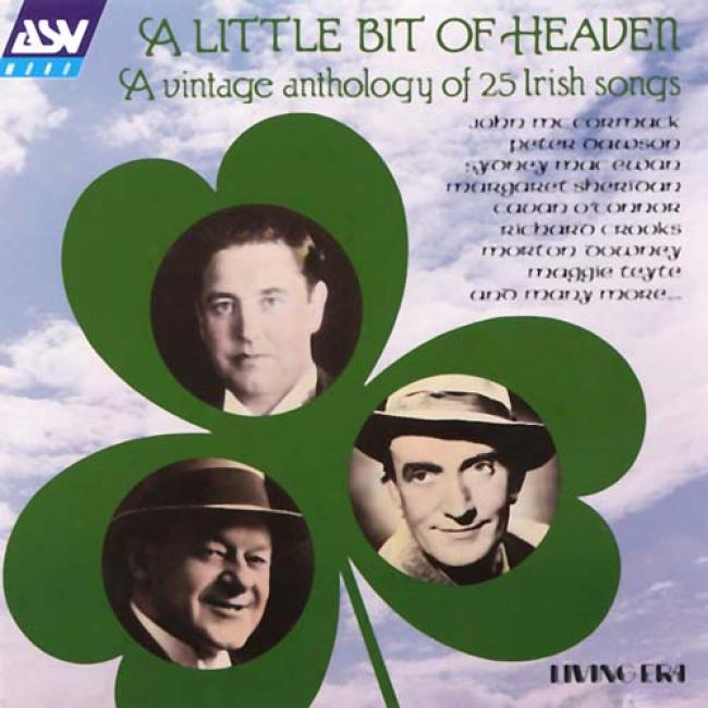 Little Bit Of Heaven: A Vintage Anthology Of 25 Irish Songs