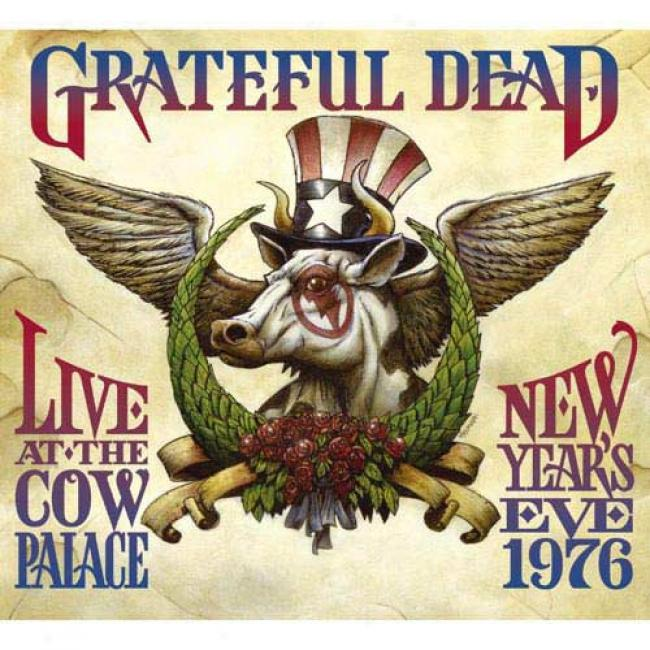 Live At The Cow Palace: Recent Year's Eve, 1976 (3cd) (digi-pak)
