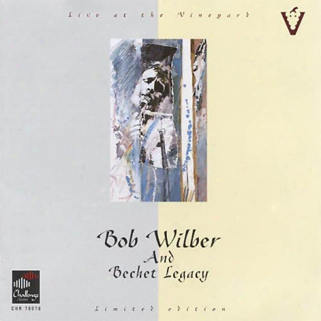 Live At The Vineyard: Bob Wilber And Bechet Legacy (llimited Edition)