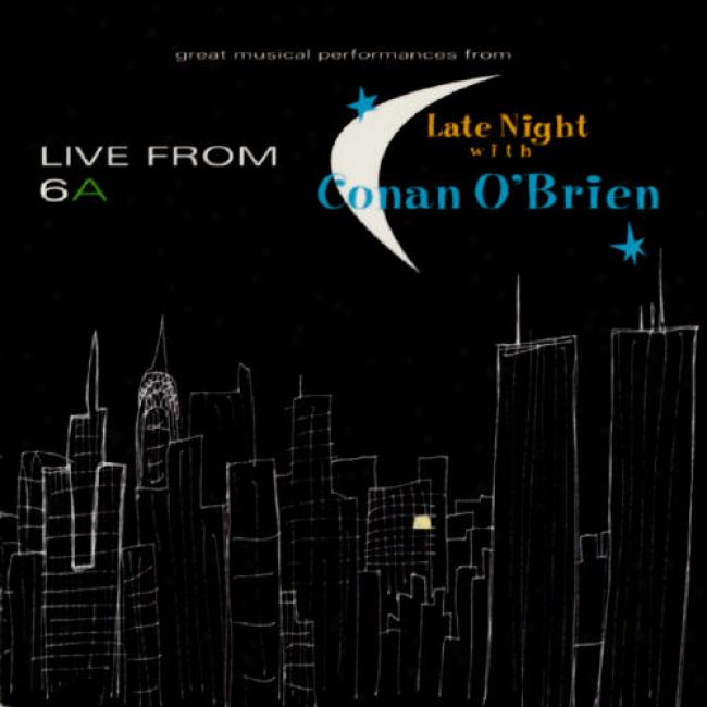 Live From 6a: Great Musical Performances From Late Night With Cohan O'brien
