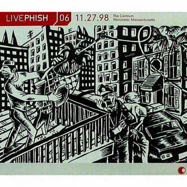 Live Phish 06: (11/27/98) The Centrum, Worcester, Massachusetts (3cd) (cd Slipcase)