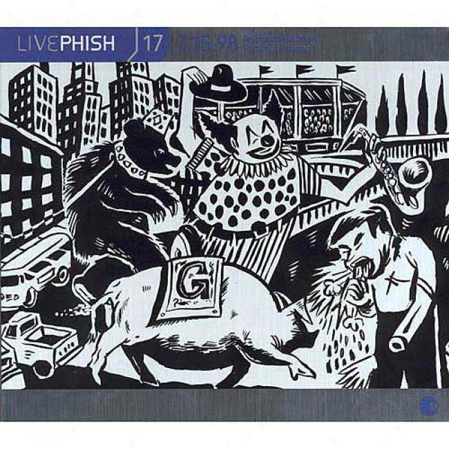 Live Phish, Vol.17 (7/15/98) Portland Meadows - Portland, Oregon (3cd) (cd Slipcase)