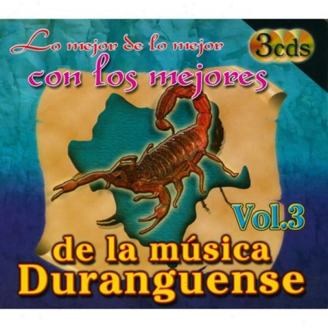 Lo Mejor De Lo Mejor Con Los Mejores De La Musica Duranguense, Vol.3 (3cd) (digi-pak)