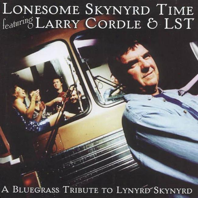 Lomesome Skynyrd Time: A Bluegrass Tribute To Lynyrd Skynyrd