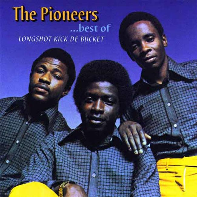 Longshot Kick De Bucket: The Best Of The Pioneers