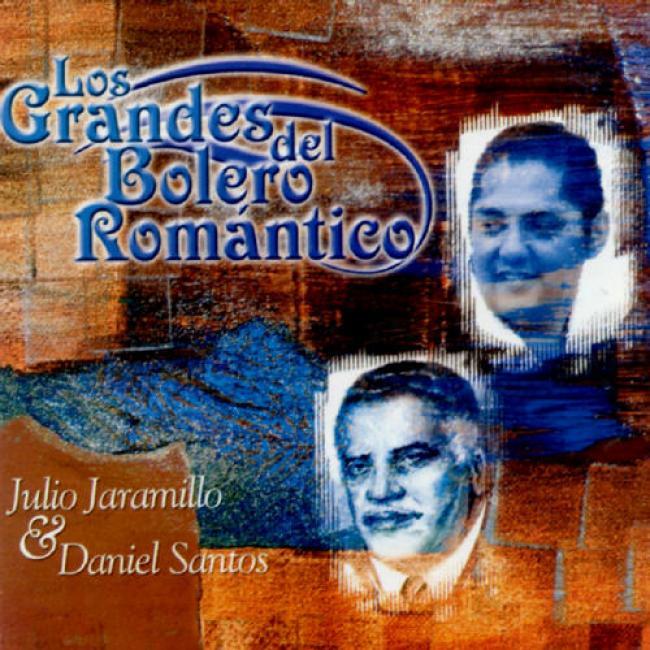 Los Grandes Del Bolero Romanticl: Julio Jaramillo & Daniel Santos