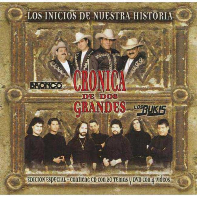 Los Inicios De Nuestra Historia: Cronica De Dos Grandes (special Edition) (includes Dvd)