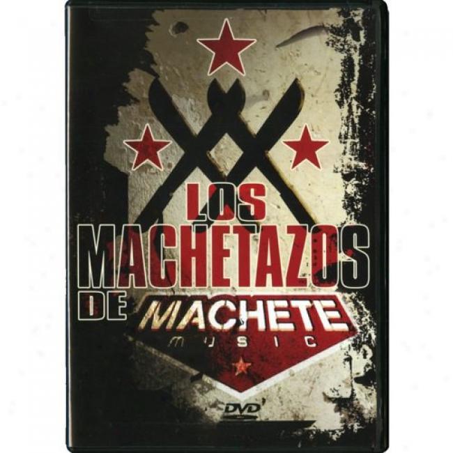 Los Machetazos De Machete Music (music Dvd) (amaray Instance)