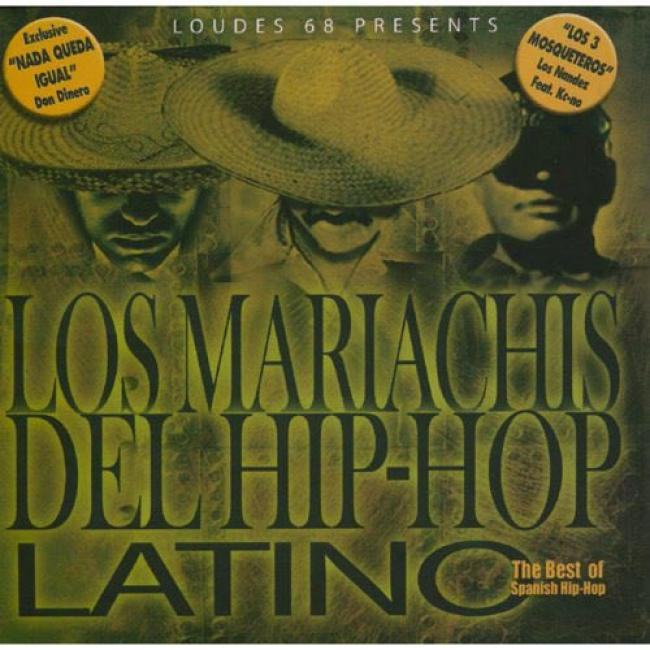 Los Mariachis Del Hip-hop Latinoo: The Best Of Spanish Hip-hop