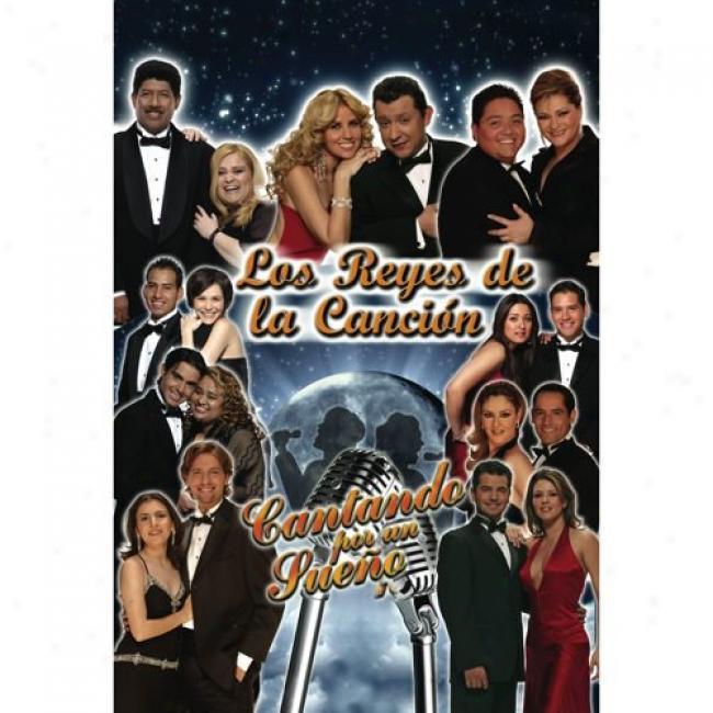 Los Reyes De La Cancion: Cantando Por Un Sueno (music Dv) (amaray Case)