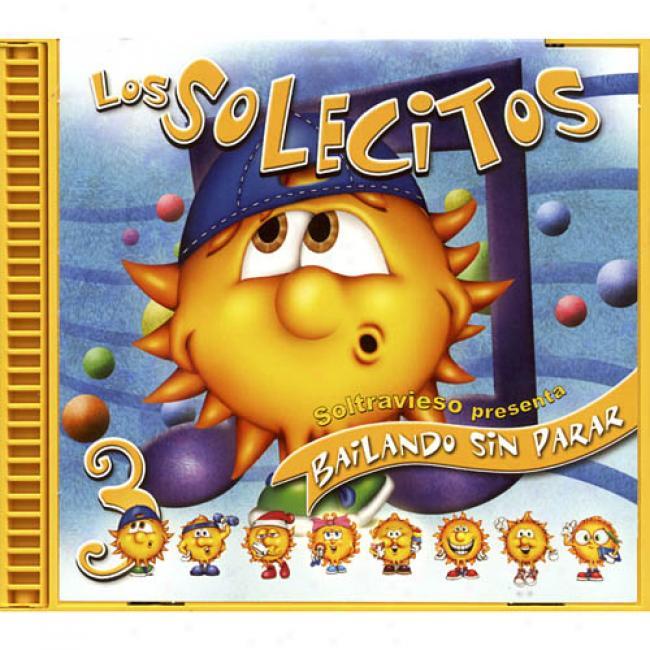 Los Solecitos, Vol.3: Soltravieso Presenta Bailando Sin Parar