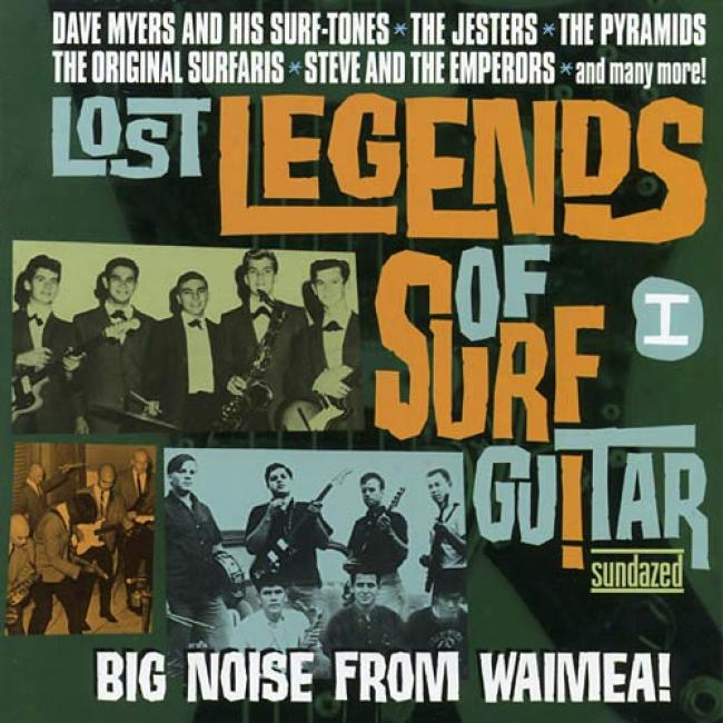 Lost Lehends Of Surf Guitar, Vol.1: Big Noise From Waimea!
