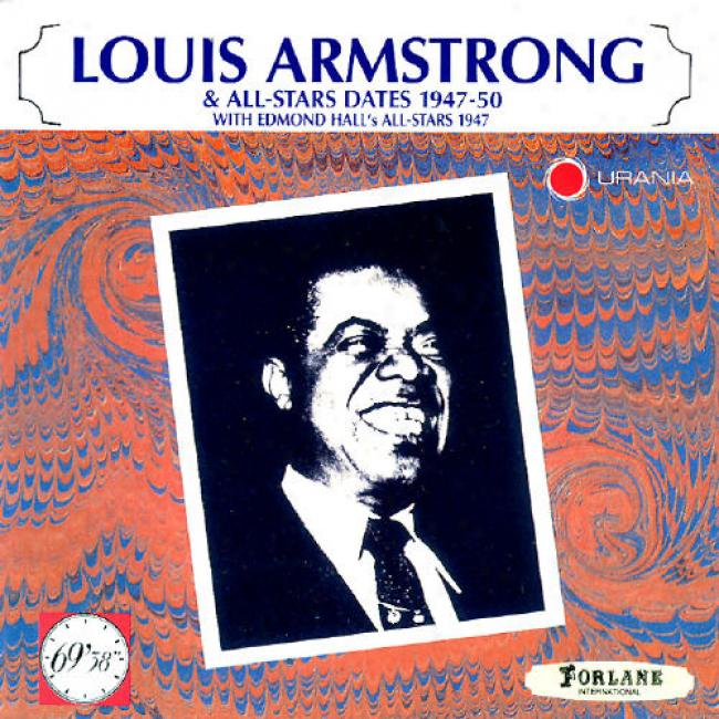 Louis Armstrong And All-stars Dates With Edmond Hall's All-stars 1947
