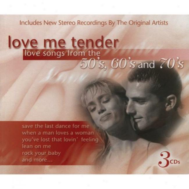 Love Me Offer: Have a passionate affection for Songs From The 50's, 60's And 70's