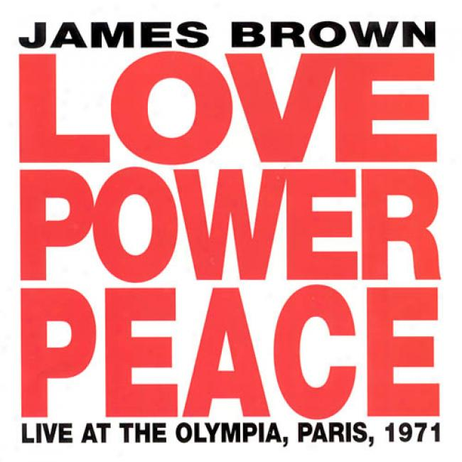 Love Power Peace: Live At The Olympia, Paris, 1971