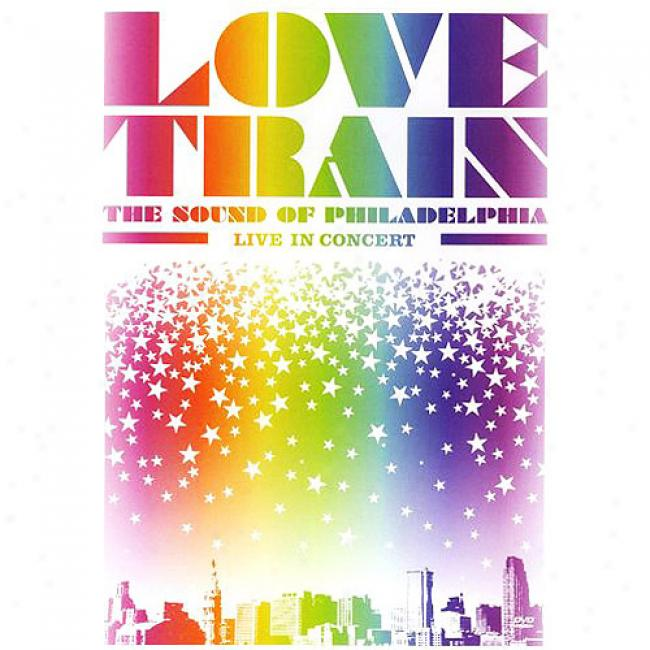 Love Train: The Sound Of Philadelphia - Live In Concert (music Dvd)
