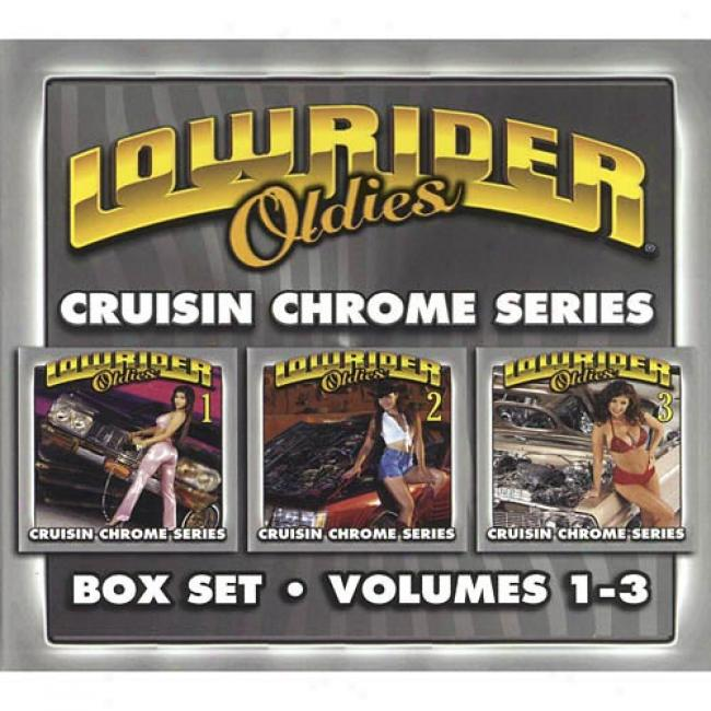 Lowrider Oldies: Cruisin Chromme Series, Vols.1-3 (limitec Edition)