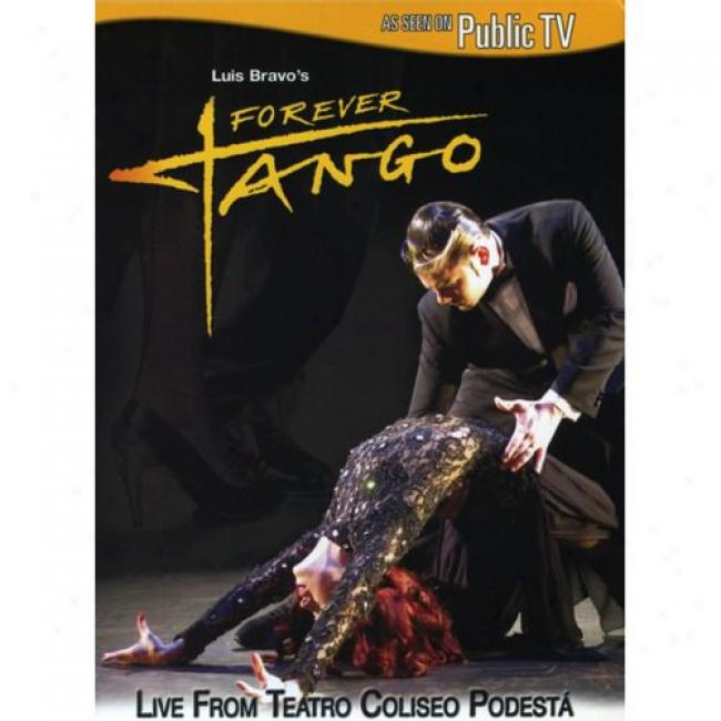 Luis Bravo's Forever Tango: Live From Teatro Coliseo Podesta (music Dvd)