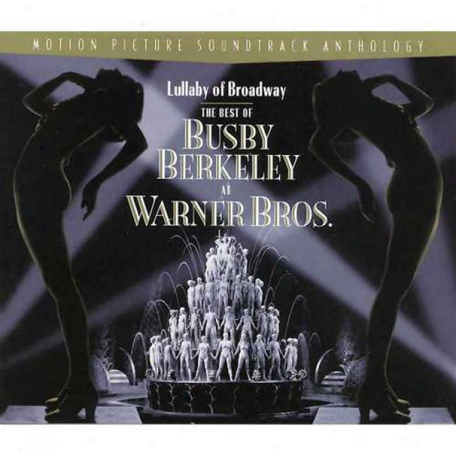 Lullaby Of Broadway - The Best Of Busby Berkely At Warner Bros. Motion Picture Soundtrack Anthology