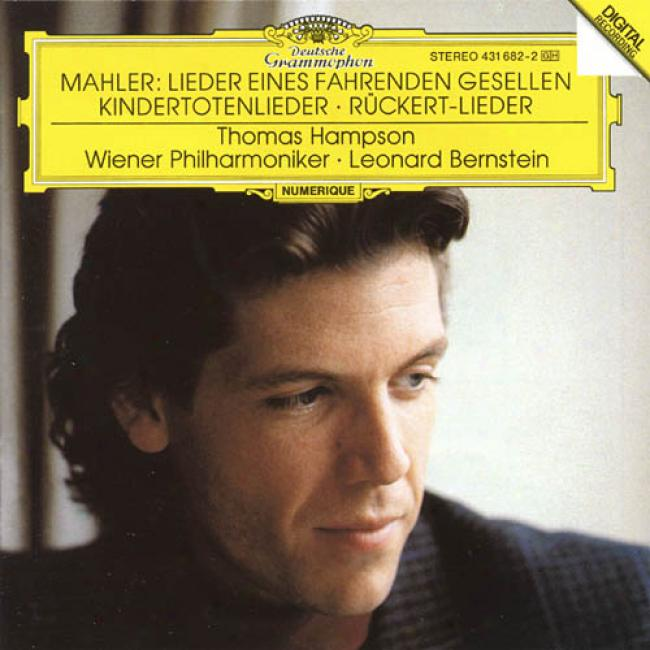 Mahler: Lieder Eines Fahrenden Gesellen/ruckert-lieder