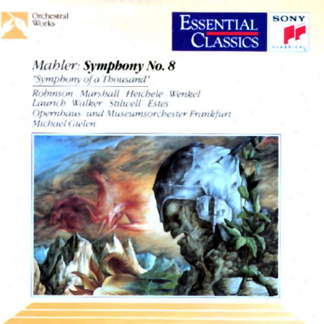 Mahler: Symphony No. 8 (symphony Of A Thousand)