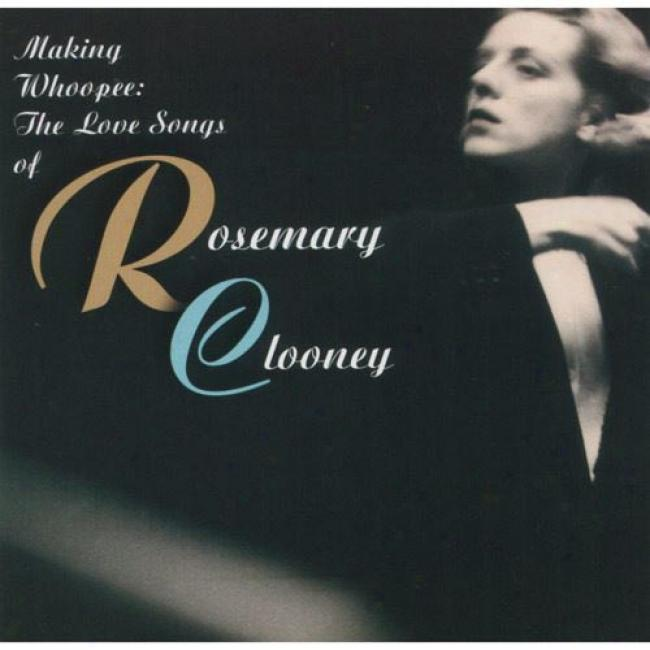 Making Whoopee: The Love Songs Of Rosemary Clooney