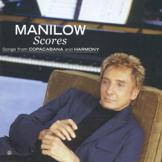 Manilow Scores: Songs From Copacabana And Harmony