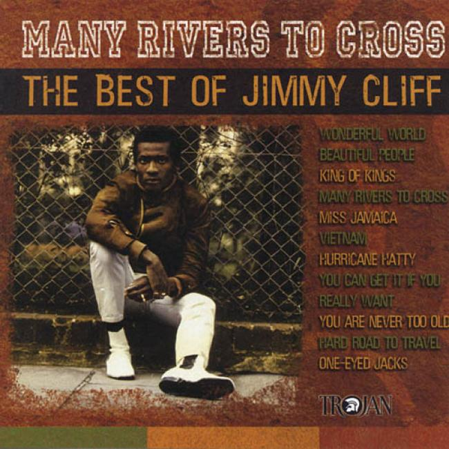 Many Rivers To Cross: The Best Of Jimmy Cliff (remaster)