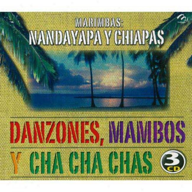 Marimbas: Nandayapa Y Chiapas - Danzones, Mambos Y Cha Cha Chas (3 Disc Blow Set)
