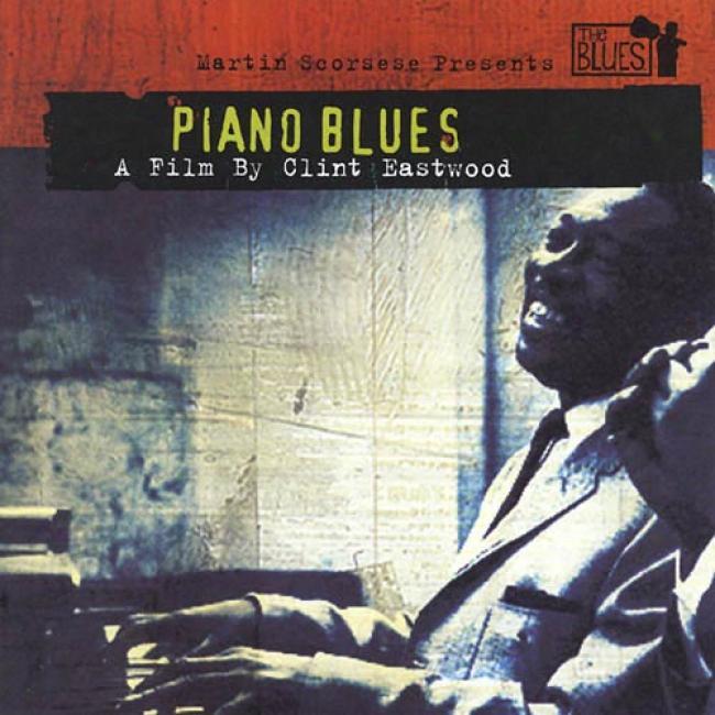Martin Scorssesr Presents The Blues: Piano Blues
