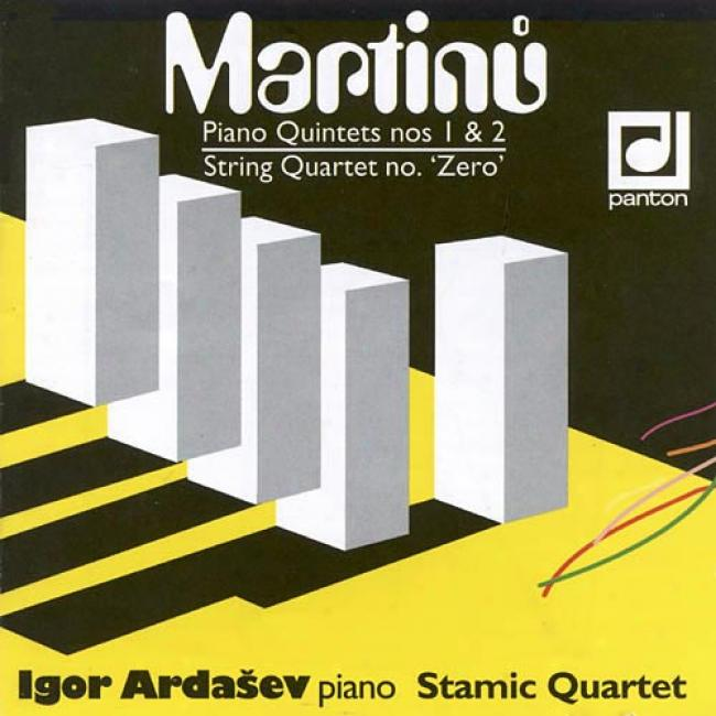 Martinu: Piano Quintets Nos.1&2/string Quartet No.'zerp'