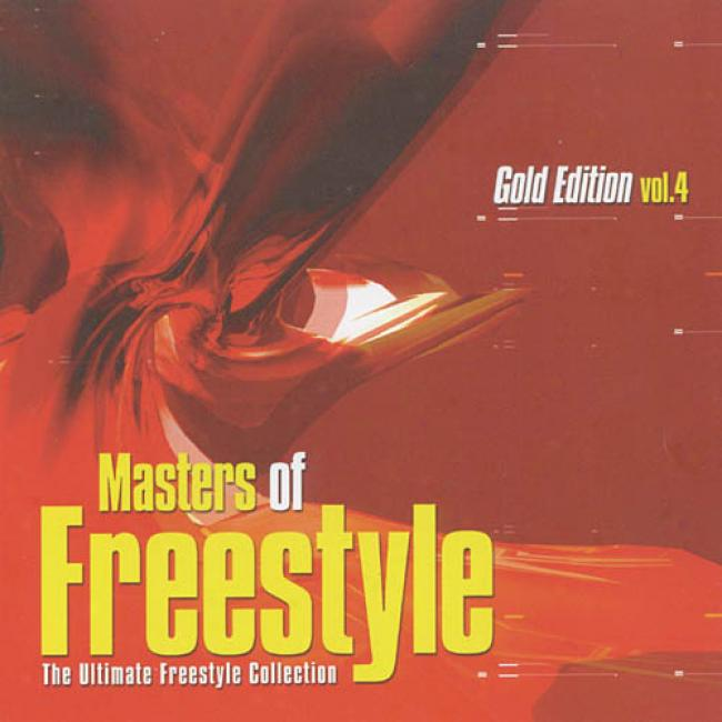 Masters Of Freestyle: The Ultimate Freestyle Collection - Gold Editikn, Vol.4