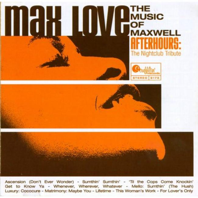 Max Love: The Music Of The Maxwell - Afetrhours: The Nightclub Tribute