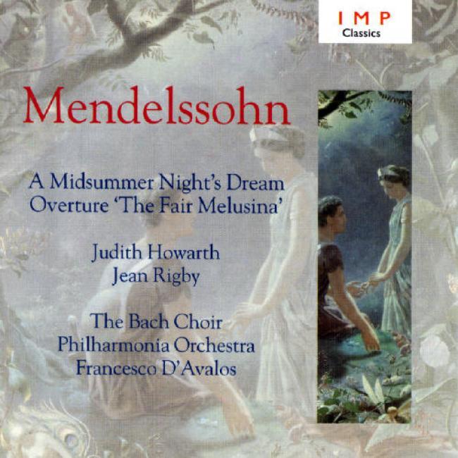 Mend3lssohn: A Midsummer Night's Dream/overture 'the Fair Melusina'