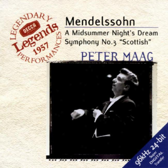 Mendelssohn: Symphony No.3 Scottish - A Midsummer Night's Dream