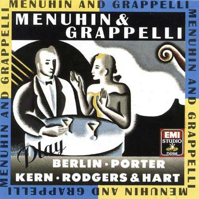 Menuhin & Grappelli Play Berlin, Kern, Porter And Rogers & Hart (remaster)