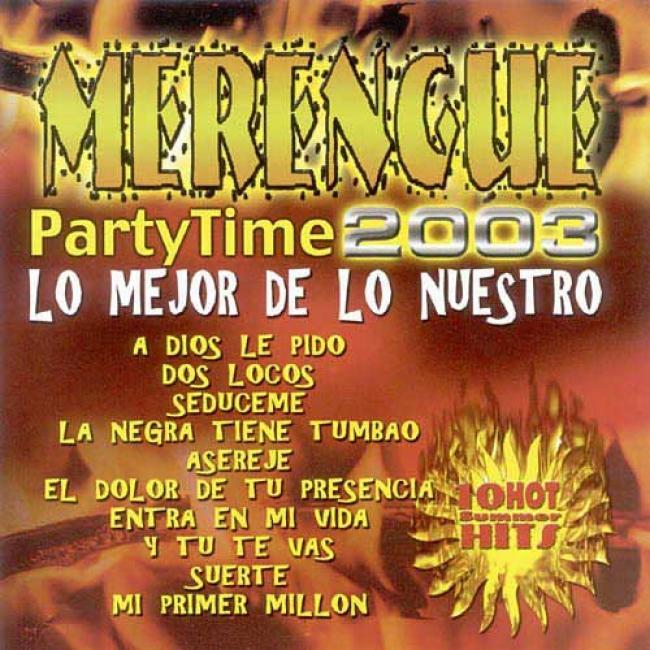 Merengue Party Time 2003: Lo Mejor De Lo Nuestro