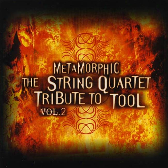 Metamorphic: The String Quartet Tribute To Tool, Vol.2